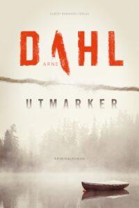 Arne Dahl - Utmarker